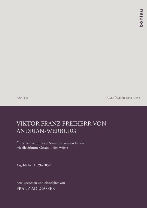 """Bucheinband von '""""Österreich wird meine Stimme erkennen lernen wie die Stimme Gottes in der Wüste"""" - Tagebücher 1839–1858, Band II'"""