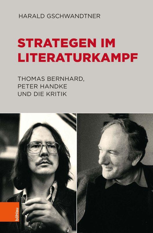 Bucheinband von 'Strategen im Literaturkampf - Thomas Bernhard, Peter Handke und die Kritik'