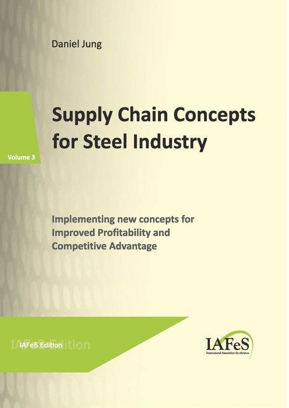 Cover of the book 'Supply Chain Concepts for Steel Industry - Implementing new concepts for Improved Profitability and Competitive Advantage, Volume 3'