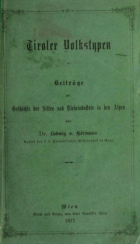 Bucheinband von 'Tiroler Volkstypen - Beiträge zur Geschichte der Sitten und Kleinindustrie in den Alpen'
