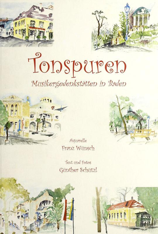 Bucheinband von 'Tonspuren - Musikergedenkstätten in Baden'