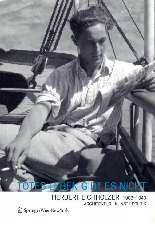 Bucheinband von Totes Leben gibt es nicht - Herbert Eichholzer 1903-1943