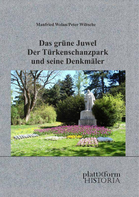 Bucheinband von Das grüne Juwel - Der Türkenschanzpark und seine Denkmäler