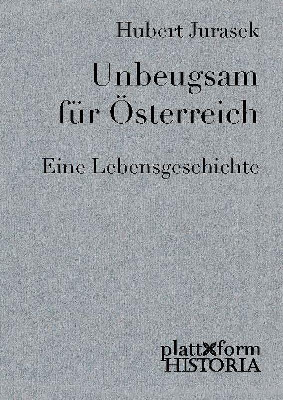 Bucheinband von Unbeugsam für Österreich - Eine Lebensgeschichte