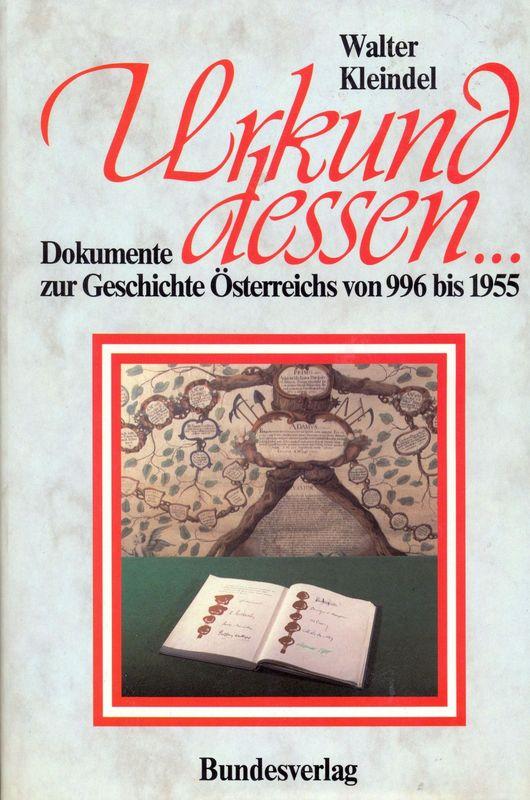 Bucheinband von 'Urkund dessen... - Dokumente zur Geschichte Österreichs 996 bis 1955'