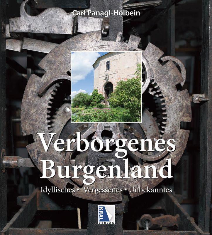 Cover of the book 'Verborgenes Burgenland - Idyllisches • Vergessenes • Unbekanntes'