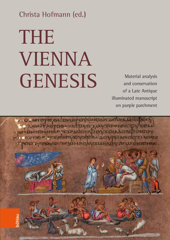 Bucheinband von 'The Vienna Genesis - Material analysis and conservation of a Late Antique illuminated manuscript on purple parchment'