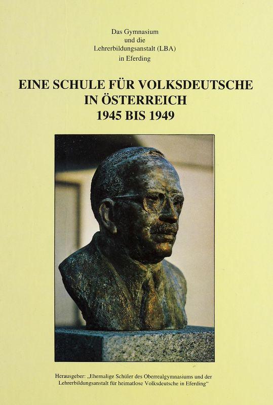 Bucheinband von 'Eine Schule für Volksdeutsche in Österreich - 1945 - 1949'
