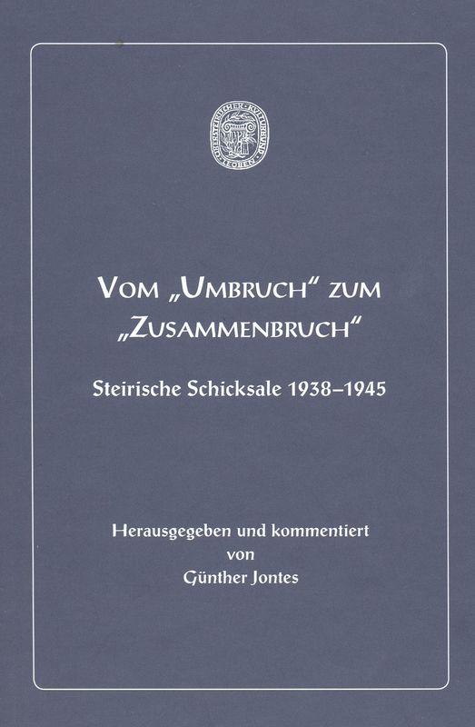 """Bucheinband von Vom """"Umbruch"""" zum """"Zusammenbruch"""" - Steirische Schicksale 1938-1945"""