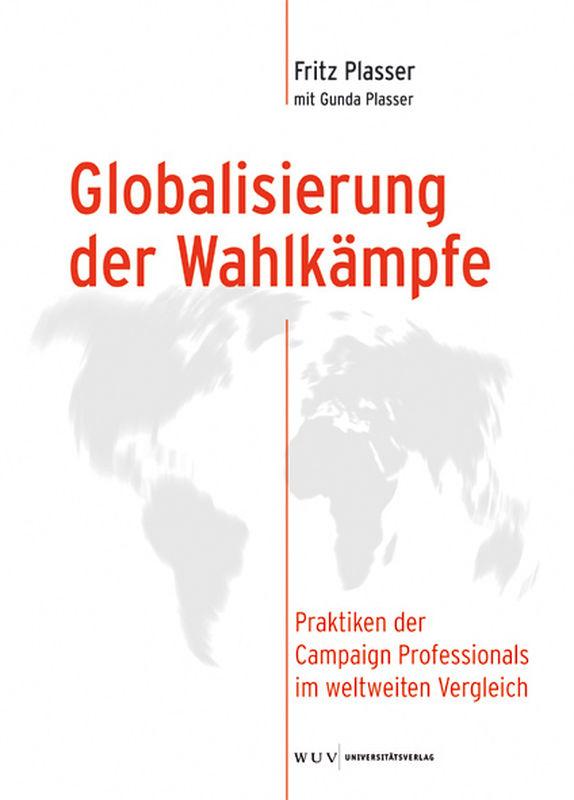 Cover of the book 'Globalisierung der Wahlkämpfe - Praktiken der Campaign Professionals im weltweiten Vergleich, Volume 27'