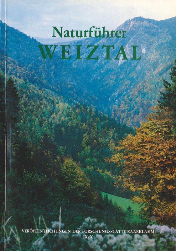 Bucheinband von 'Naturführer Weiztal - Von St. Ruprecht a. d. Raab bis zum Plankogel'