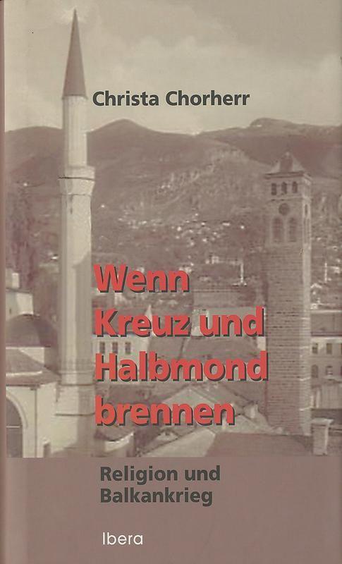 Bucheinband von Wenn Kreuz und Halbmond brennen - Religion und Balkankrieg