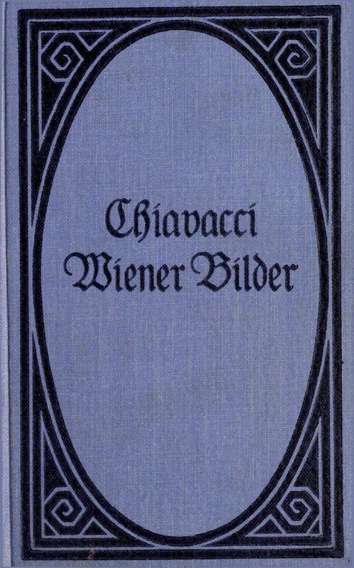 Bucheinband von 'Wiener Bilder - Ernstes und heiteres aus dem Wiener Volksleben'