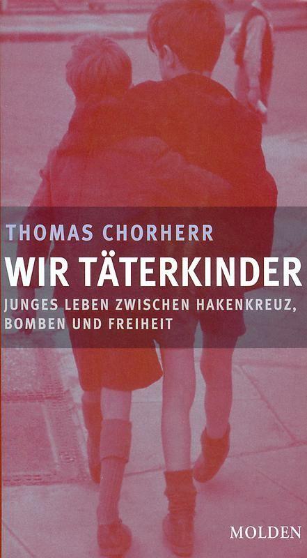 Bucheinband von Wir Täterkinder - Junges Leben zwischen Hakenkreuz, Bomben und Freiheit