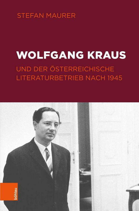 Bucheinband von 'Wolfgang Kraus und der österreichische Literaturbetrieb nach 1945'