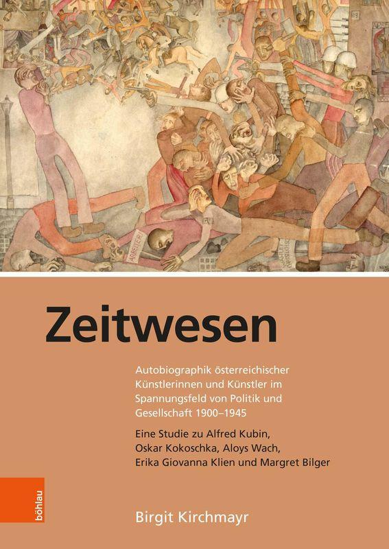 Bucheinband von 'Zeitwesen - Autobiographik österreichischer Künstlerinnen und Künstler im Spannungsfeld von Politik und Gesellschaft 1900–1945'