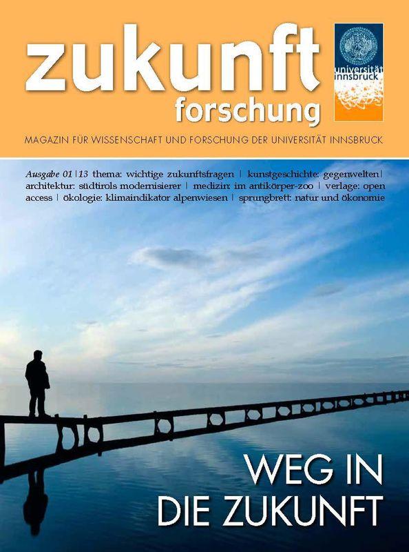 Bucheinband von 'zukunft forschung - MAGAZIN FÜR WISSENSCHAFT UND FORSCHUNG DER UNIVERSITÄT INNSBRUCK, Band 01/13'