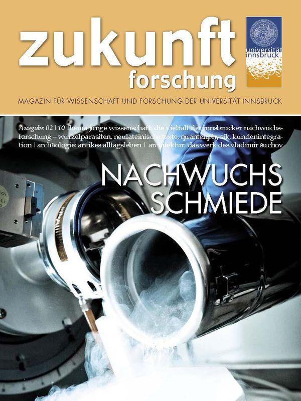 Bucheinband von 'zukunft forschung - MAGAZIN FÜR WISSENSCHAFT UND FORSCHUNG DER UNIVERSITÄT INNSBRUCK, Band 02/10'