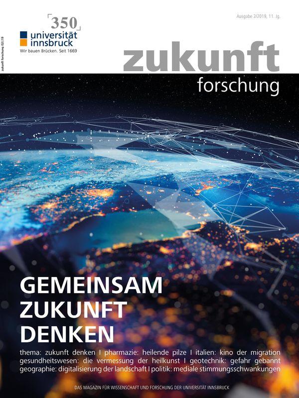 Bucheinband von 'zukunft forschung - MAGAZIN FÜR WISSENSCHAFT UND FORSCHUNG DER UNIVERSITÄT INNSBRUCK, Band 02/19'