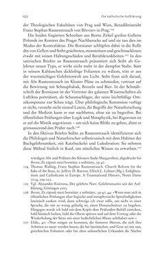 Bild der Seite - 102 - in Aufklärung habsburgisch - Staatsbildung, Wissenskultur und Geschichtspolitik in Zentraleuropa 1750–1850