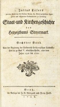 Image of the Page - (000001) - in Staat- und Kirchengeschichte des Herzogthum Steyermarks, Volume 6