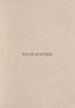 Bild der Seite - 1 - in Az Osztrák-Magyar Monarchia írásban és képben - Felsö-Ausztria ès Salzburg (Felsö-Ausztria), Band 6/1